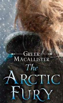 The Arctic fury - a novel