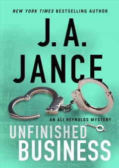 Unfinished business - an Ali Reynolds mystery