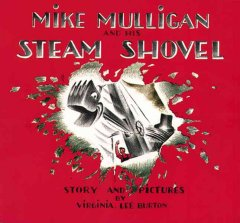 Mike Mulligan and his steam shovel - story and pictures