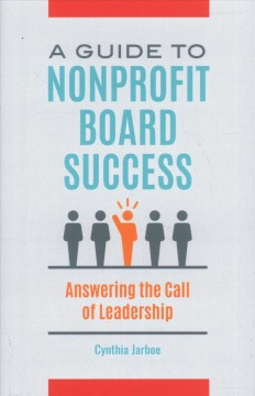 A Guide to Nonprofit Board Success: Answering the Call of Leadership