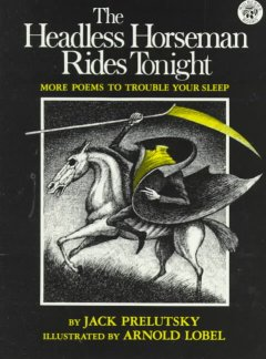 Headless Horseman Rides Tonight: More Poems to Trouble Your Sleep