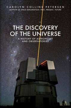 The Discovery of the Universe - A History of Astronomy and Observatories