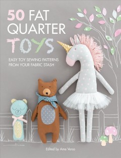 50 fat quarter toys - easy toy sewing patterns from your fabric stash