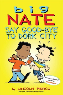 Big Nate: Say Good-bye to Dork City, reviewed by: AiAi <br />