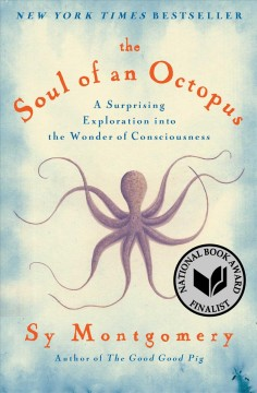 The soul of an octopus : a joyful exploration into the wonder of consciousness
