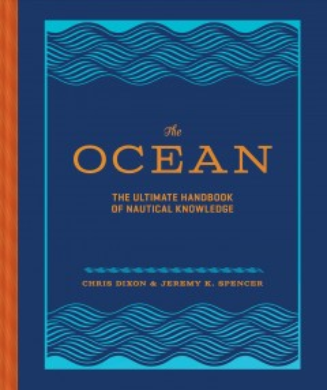 The ocean - the ultimate handbook of nautical knowledge