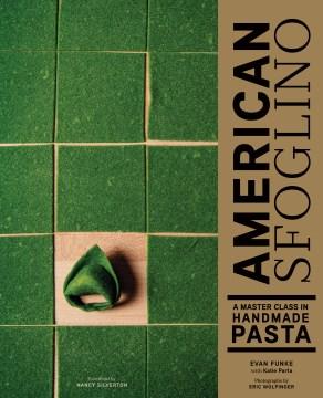 American sfoglino - a master class in handmade pasta