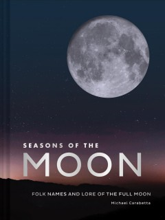 Seasons of the moon - folk names and lore of the full moon