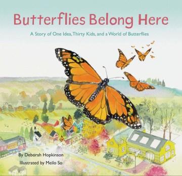 Butterflies belong here - a story of one idea, thirty kids, and a word of butterflies