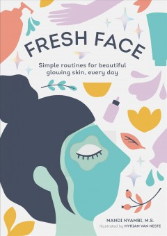 Fresh Face - Simple Routines for Beautiful Glowing Skin, Every Day