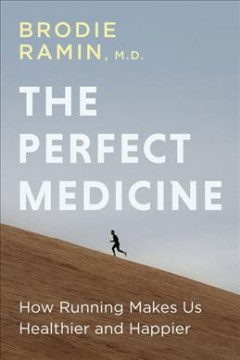 The Perfect Medicine - A Doctor's Notes on Running