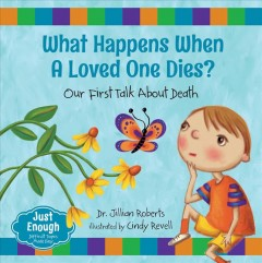 What Happens When a Loved One Dies?: Our First Talk About Death