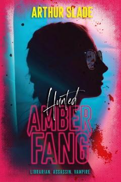 Amber Fang - hunted
