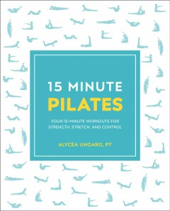 15-minute Pilates - four 15-minute workouts for strength, stretch, and control