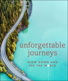 Unforgettable journeys - slow down and see the world