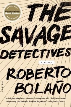 The Savage Detectives A Novel