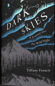 Dark skies - a journey into the wild night