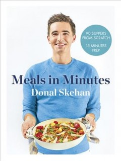 Meals in minutes - 90 suppers from scratch ; 15 minutes prep