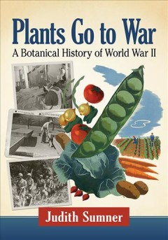 Plants go to war - a botanical history of World War II