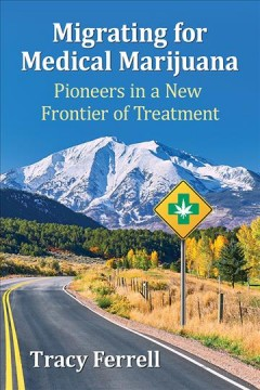 Migrating for medical marijuana - pioneers in a new frontier of treatment