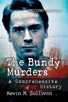 The Bundy murders - a comprehensive history