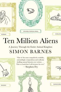 Ten Million Aliens: a journey through the entire animal kingdom