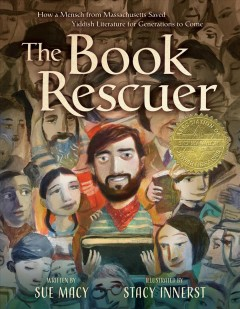 The Book Rescuer How a Mensch from Massachusetts Saved Yiddish Literature for Generations to Come