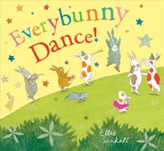 Everybunny Dance! by Ellie Sandall