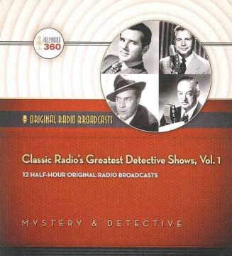Classic radio's greatest detective shows. Vol. 1.