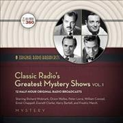 Classic radio's greatest mystery shows. Vol. 1.