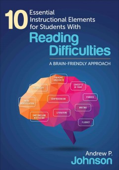 10 essential instructional elements for students with reading difficulties - a brain-friendly approach