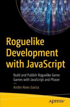 Roguelike development with JavaScript - build and publish roguelike genre games with JavaScript and Phaser
