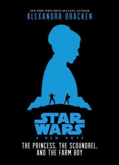 A New Hope: The Princess, the Scoundrel, and the Farm Boy