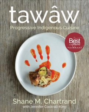 tawâw - progressive Indigenous cuisine