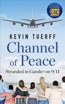 Channel of peace - stranded in Gander on 9/11