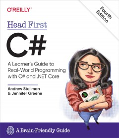 Head first C# / A Learner's Guide to Real-World Programming With C# and .NET Core