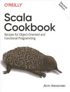 Scala Cookbook - Recipes for Object-oriented and Functional Programming