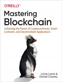 Mastering Blockchain - Unlocking the Power of Cryptocurrencies, Smart Contracts, and Decentralized Applications