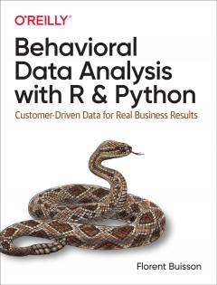 Behavioral data analysis with R and Python - customer-driven data for real business results