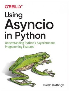 Using Asyncio in Python - understanding Python's asynchronous programming features