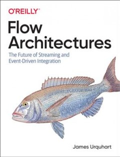 Flow Architectures - The Future of Streaming and Event-driven Integration