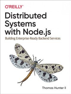 Distributed Systems With Node.js - Building Enterprise-ready Backend Services