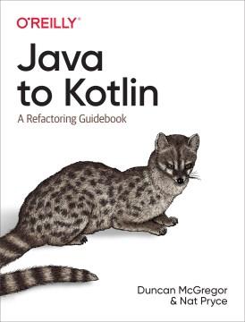 Java to Kotlin - A Refactoring Guidebook