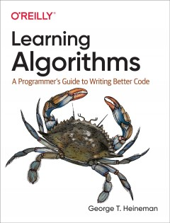 Learning Algorithms - A Programmer's Guide to Writing Better Code