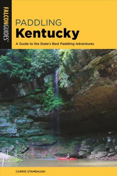 Paddling Kentucky - a guide to the state's best paddling adventures