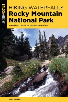 Hiking waterfalls Rocky Mountain National Park - a guide to the park's greatest waterfalls