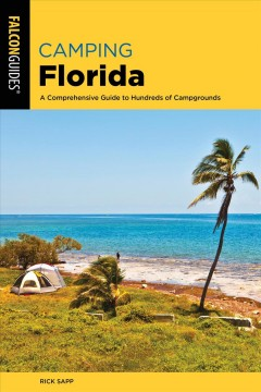Camping Florida - a comprehensive guide to hundreds of campgrounds
