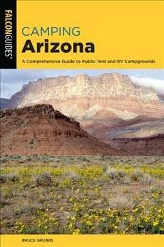 Camping Arizona - a comprehensive guide to public tent and RV campgrounds