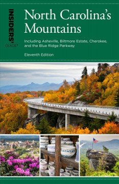 Insiders' guide to North Carolina's mountains - including Asheville, Biltmore Estate, Cherokee, and the Blue Ridge Parkway