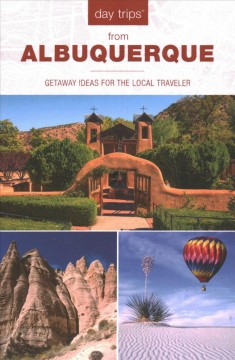Day Trips from Albuquerque - Getaway Ideas for the Local Traveler